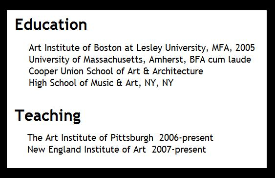 Education of Boston area artist Clare Asch: Art Institute of Boston at Lesley University, University of Massachusetts, Cooper Union School of Art and Architecture, High School of Music and Art New York City, The Art Institute of Pittsburgh, New England Institute of Art